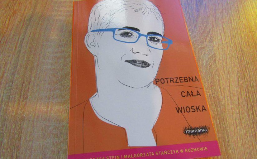 Potrzebna cała wioska – Agnieszka Stein i Małgorzata Stańczyk